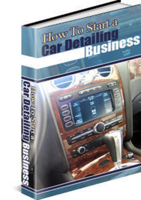 Product picture How To Start a Car Detailing Business with PLR