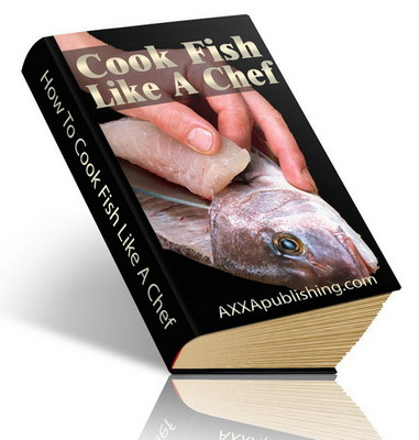 Product picture NEW! Cook Fish Like A Chef eBook with PLR